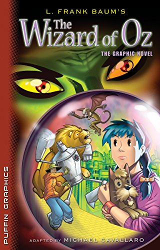 The Wizard of Oz: The Graphic Novel (Of City Graphic Ember Novel)