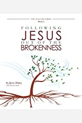 Following Jesus Out of the Brokenness (The Follow Series) (Volume 2) Paperback