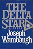 The Delta Star, Joseph Wambaugh, 0688019129