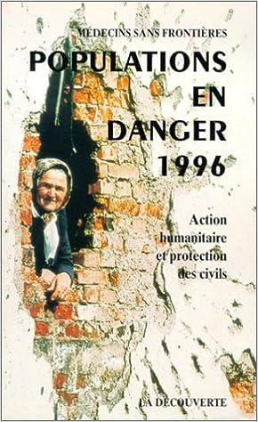En ligne téléchargement Populations en danger 1996. Action humanitaire et protection des civils pdf ebook