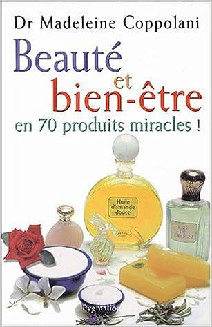 Beauté et bien-être en 70 produits miracles