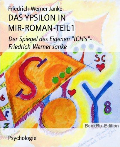 das-ypsilon-in-mir-roman-teil-1-der-spiegel-des-eigenen-ichs-friedrich-werner-janke-german-edition