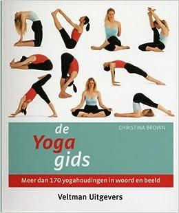 De yoga gids: meer dan 170 yogahoudingen in woord en beeld ...