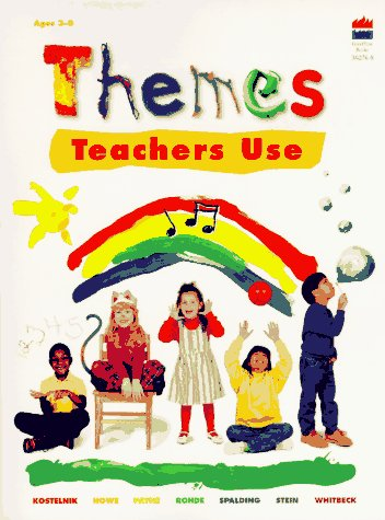 Themes Teachers Use: Classroom-Tested Units for Young Children