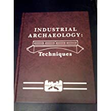 Industrial Archaeology: Techniques