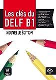 img - for Les cles du DELF - Nouvelle edition (2017): Livre de l'eleve B1 + MP3 t\ book / textbook / text book