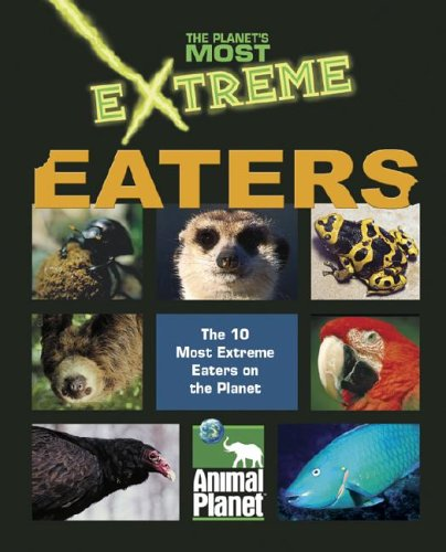 Download The Planet's Most Extreme - Eaters ebook