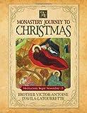 A Monastery Journey to Christmas, Victor-Antoine D'Avila-Latourrette, 0764820818