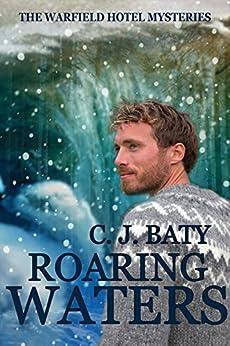 Roaring Waters (The Warfield Hotel Mysteries Book 3) by [Baty, C.J.]