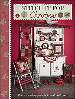Stitch it for Christmas: Festive Sewing Projects to Craft and ... : quilt it for christmas magazine - Adamdwight.com