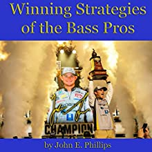Winning Strategies of the Bass Pros Audiobook by John E. Phillips Narrated by John Davenport
