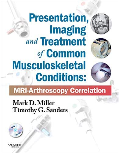 Presentation, Imaging and Treatment of Common Musculoskeletal Conditions: MRI-Arthroscopy Correlation (Expert Consult - Online and Print)