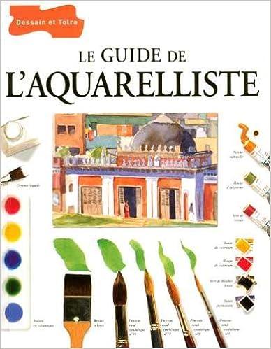 Livre gratuits Le guide de l'aquarelliste pdf