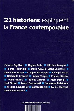 21 historiens expliquent la France contemporaine