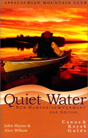 Quiet Water New Hampshire & Vermont:Canoe & Kayak Guide