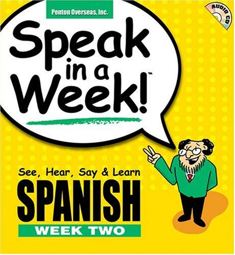 Speak in a Week Spanish Week 2: See, Hear, Say, & Learn (Spanish Edition) -
