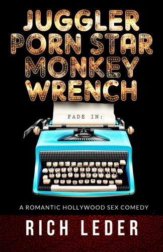 Juggler, Porn Star, Monkey Wrench: A Romantic Hollywood Sex Comedy