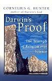 Darwin's Proof, Cornelius G. Hunter, 1587430568
