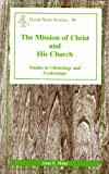 The Mission of Christ and His Church, John P. Meier, 0894537954