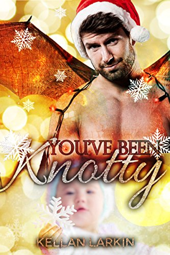 You've Been Knotty: Gay paranormal mpreg holiday romance by [Larkin, Kellan]
