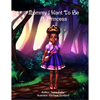 Mommy I Want to be a Princess (Becoming a Princess) (Volume 1)