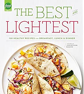 Food network magazine great easy meals 250 fun fast recipes the best and lightest 150 healthy recipes for breakfast lunch and dinner forumfinder Gallery