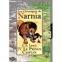 CHRONIQUES DE NARNIA T04 : LE PRINCE CASPIAN