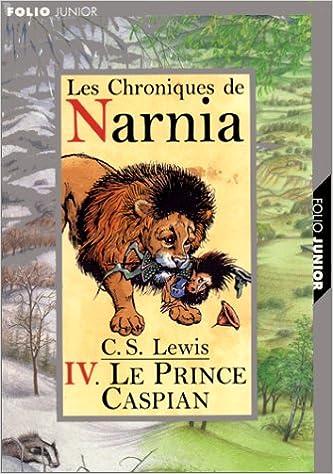Le Prince Caspian Prince Caspian Les Chroniques De Narnia 4