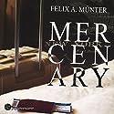 Mercenary (Die Carter-Akten 1) Hörbuch von Felix A. Münter Gesprochen von: Benjamin Plath