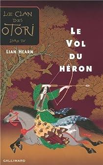 Le Clan des Otori, Tome 4 : Le vol du héron par Hearn