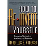How to Reinvent Yourself: Inspiring Strategies for Personal Renewal