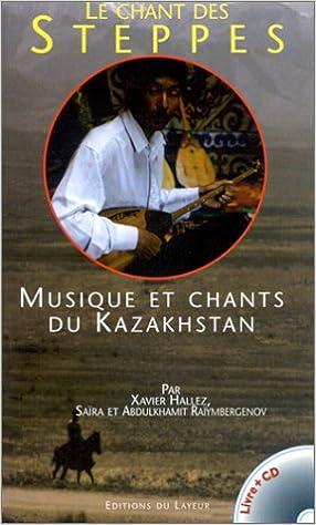 Le Chant Des Steppes Musique Et Chants Du Kazakhstan 1