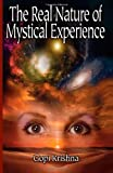 The Real Nature of Mystical Experience, Gopi Krishna, 0941136140