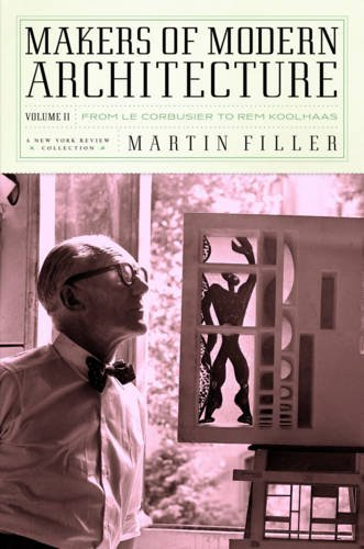 makers-of-modern-architecture-volume-ii-from-le-corbusier-to-rem-koolhaas-new-york-review-collection
