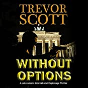 Without Options: A Jake Adams International Espionage Thriller | Trevor Scott