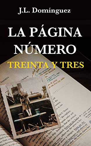 La página número treinta y tres: Solo ellos conocían la verdad por J.L. Domínguez