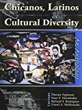 img - for CHICANOS, LATINOS AND CULTURAL DIVERSITY: AN ANTHOLOGY book / textbook / text book