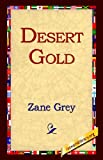 Desert Gold, Zane Grey, 1421808838