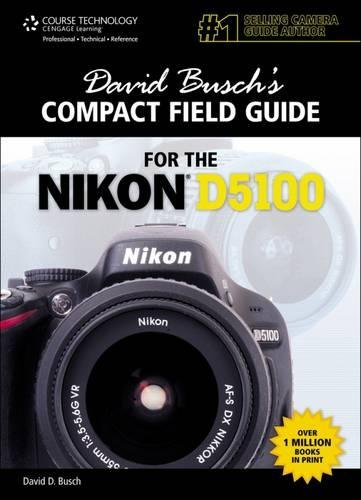 David Busch's Compact Field Guide for the Nikon D5100 (David Busch's Digital Photography Guides)