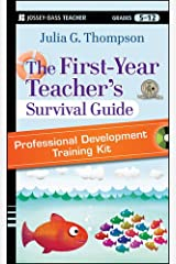 The First-Year Teacher's Survival Guide Professional Development Training Kit: DVD Set with Facilitator's Manual DVD