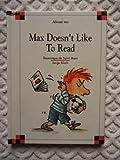Max Doesn't Like to Read, Dominique De Saint Mars, 0895659794