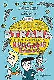 La cosa incredibilmente strana che è successa ad Huggabi Falls (Italian Edition)