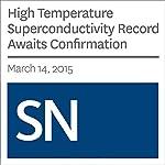 High Temperature Superconductivity Record Awaits Confirmation   Andrew Grant