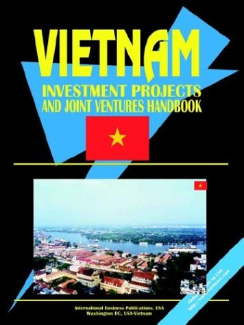 1: Vietnam: Invetment Projects & Joint Venture Handbook by Brand: International Business Publications, USA