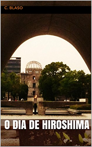 O Dia de Hiroshima (Portuguese Edition)