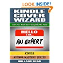 Kindle Cover Wizard: Create Your Kindle Cover Using Only Free Tools! (Author Mastery Series)