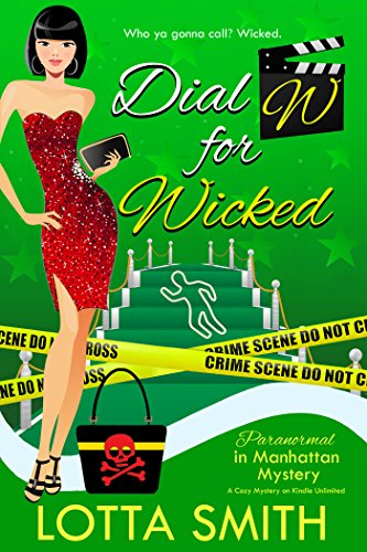 (Dial W for Wicked (Paranormal in Manhattan Mystery: A Cozy Mystery Book 12))