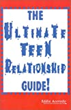 The Ultimate Teen Relationship Guide!, Eddie Acevedo, 1401035728