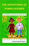 img - for The Adventures of Pumpelhoober book / textbook / text book