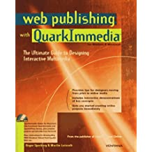 Web Publishing With Quarkimmedia: The Ultimate Guide to Designing Interactive Multimedia